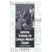 Improving Schooling for Language Minority Children by Committee on Developing a Research Agenda on the Education of Limited-English-Proficient and Bilingual Students