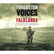 Forgotten Voices of the Falklands by Hugh McManners