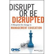 Disrupt or be Disrupted by Gmac