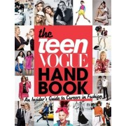 Teen Vogue The Teen Vogue Handbook: An Insider's Guide to Careers in Fashion