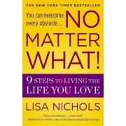 No Matter What! by Lisa Nichols