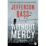 Without Mercy LP: A Body Farm Novel