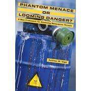 Phantom Menace or Looming Danger? by Kathleen M. Vogel