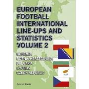 European Football International Line-Ups and Statistics: Bohemia to Czech Republic Volume 2 by Gabriel Mantz