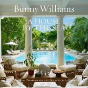 A House by the Sea by Bunny Williams