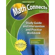 Math Connects, Course 3: Study Guide and Intervention and Practice Workbook by McGraw-Hill Education