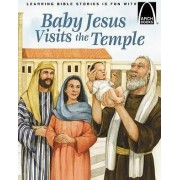 Baby Jesus Visits the Temple by Arch Books