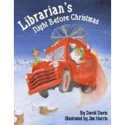 Librarian's Night Before Christmas by David Davis