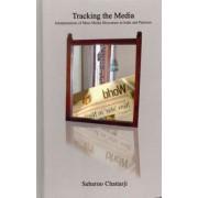 Tracking the Media by Subarno Chattarji