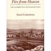 Fire from Heaven by David Underdown