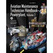 Aviation Maintenance Technician Handbook-Powerplant - Volume 2 (FAA-H-8083-32) by U S Department of Transportation