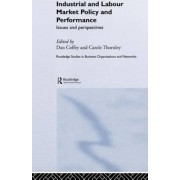 Industrial and Labour Market Policy and Performance by Daniel Coffey