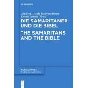Die Samaritaner Und Die Bibel / The Samaritans and the Bible by J