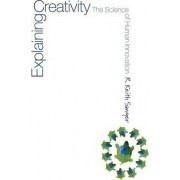 Explaining Creativity by R. Keith Sawyer