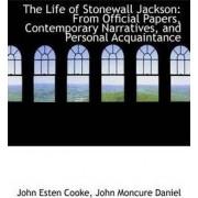 The Life of Stonewall Jackson by John Moncure Daniel John Esten Cooke