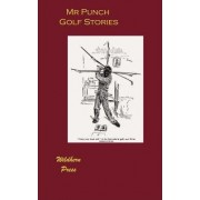 The Punch Library of Humour - Golf Stories (Illustrated) by Punch