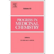 Progress in Medicinal Chemistry: Vol. 43 by F. D. King