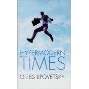 Hypermodern Times by Gilles Lipovetsky