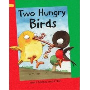 Two Hungry Birds: Grade 1 by Anne Adeney