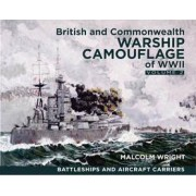 British and Commonwealth Warship Camouflage of WW II: Battleships & Aircraft Carriers Volume 2 by Malcolm George Wright