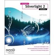 Foundation Silverlight 2 Animation by Jeff Paries