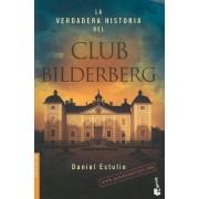 La Verdadera Historia del Club Bildelberg by Daniel Estulin
