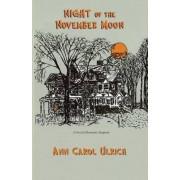 Night of the November Moon by Ann Carol Ulrich