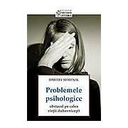 Problemele psihologice: obstacol pe calea vietii duhovnicesti