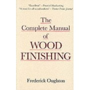 The Complete Manual of Wood Finishing by Frederick Oughton