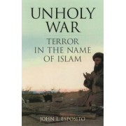 Unholy War by John L. Esposito