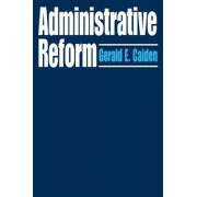 Administrative Reform by Gerald E. Caiden