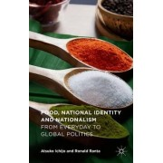 Food, National Identity and Nationalism 2016 by Atsuko Ichijo