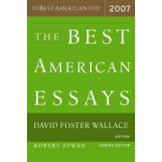 Best American Essays 2007 by Foster David Wallace