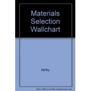 Materials Selection Wallchart by Michael F. Ashby