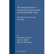 The Interpretation of International Agreements and World Public Order by Myres S. McDougal