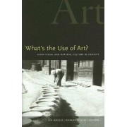 What's the Use of Art? by Jan Mrazek