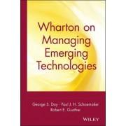 Wharton on Managing Emerging Technologies by Robert E. Gunther