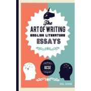 The Art of Writing English Literature Essays by Neil C Bowen