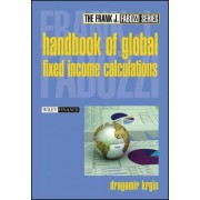 The Handbook of Global Fixed Income Calculations by Dragomir Krgin
