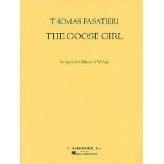 The Goose Girl by Thomas Pasatieri