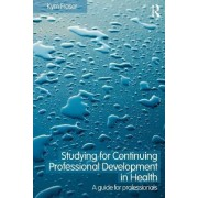 Studying for Continuing Professional Development in Health by Kym Fraser
