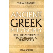 Ancient Greek Philosophy by Thomas A. Blackson