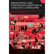 Negotiating and Contesting Identities in Linguistic Landscapes
