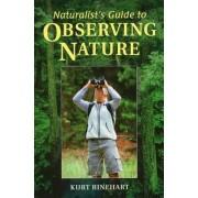 Naturalist's Guide to Observing Nature by Kurt Rinehart