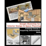 Google Sketchup for Interior Design & Space Planning by Adriana Granados