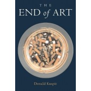 The End of Art by Donald B. Kuspit