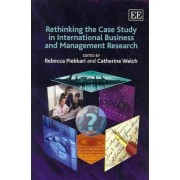 Rethinking the Case Study in International Business and Management Research by Rebecca Piekkari