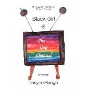 Black Girl @ the Gay Channel by Darlyne Baugh