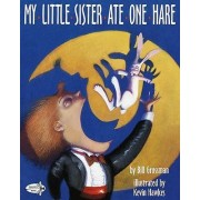 My Little Sister Ate One Hare by Bill Grossman