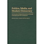 Politics, Media and Modern Democracy by David L. Swanson